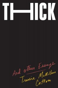 Book cover - Thick And Other Essays by Tressie McMillan Cottom