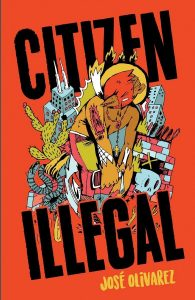 Book Cover - Citizen Illegal by Jose Olivarez